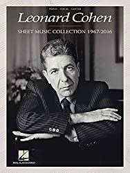 Leonard Cohen: Sheet Music Collection 1967-2016; Piano, Vocal, Guitar