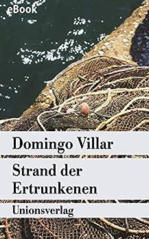 Strand der Ertrunkenen: Kriminalroman. Ein Fall für Inspektor Leo Caldas (2) (German Edition) di [Domingo Villar, Carsten Regling]