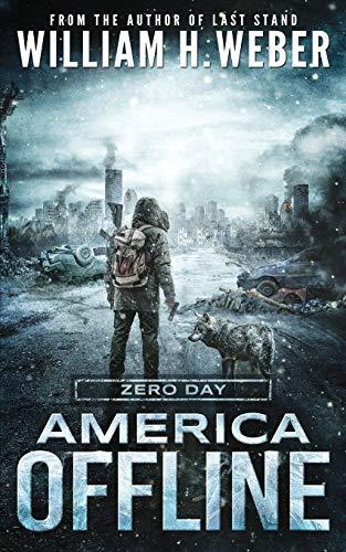 America Offline: Zero Day: (A Post-Apocalyptic Survival Series) (America Offline Book 1)