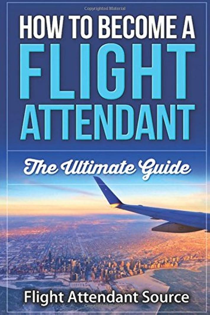 短命どきどき要旨How To Become A Flight Attendant: The Ultimate Guide