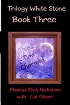 Trilogy White Stone Book Three: Third Time Charmed