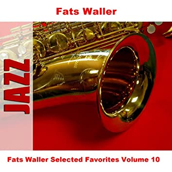 Fats Waller Selected Favorites Volume 10