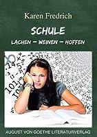 Schule: Lachen - Weinen - Hoffen