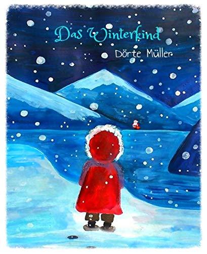 Das Winterkind: Weihnachtsgeschichten