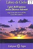 Libro di cielo 17. I giri dell'anima nella Divina Volontà