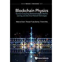 Blockchain Physics: Quantum Computing, Distributed Ledgers, Machine Learning, and Other Smart Network Technologies (Between Science and Economics)