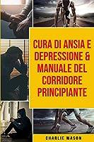 Cura di Ansia e Depressione & Manuale del corridore principiante
