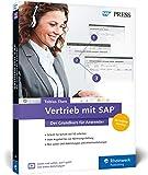 Vertrieb mit SAP. Der Grundkurs für Anwender: Ihr Schnelleinstieg in SAP SD -- inklusive Video-Tutorials (SAP PRESS) - Tobias Then
