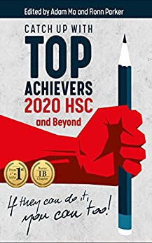 Catch Up With Top Achievers: 2020 HSC and Beyond by [Adam Ma, Fionn Parker]