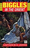 Biggles in the Orient (Red Fox Older Fiction) (English Edition)
