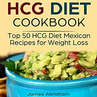 HCG Diet Cookbook: Top 50 HCG Diet Mexican Recipes for Weight Loss                   By:                                                                                                                                 James Abraham                               Narrated by:                                                                                                                                 William Bahl                      Length: 2 hrs and 7 mins     Not rated yet     Overall 0.0
