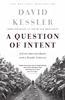 A Question Of Intent: A Great American Battle With A Deadly Industry (Great American Battle with with a Deadly Industry) by David Kessler(2002-03-21)