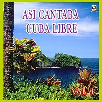 Así Cantaba Cuba Libre, Vol. 1