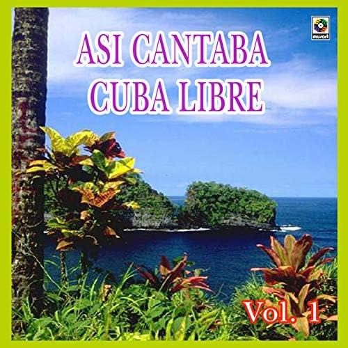 Asi Cantaba Cuba Libre & Los Guaracheros de Oriente