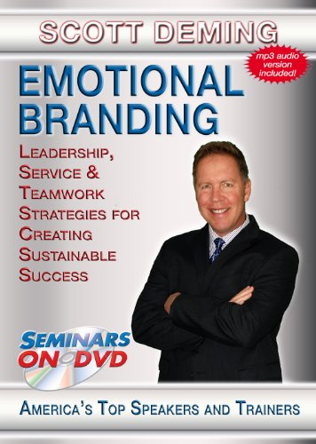 Emotional Branding - Leadership, Service And Teamwork Strategies For Creating Sustainable Success - Seminars On Demand Business Training Video - Speaker Scott Deming - Includes Streaming Video + Dvd + Streaming Audio + Mp3 Audio - Works With All Devices