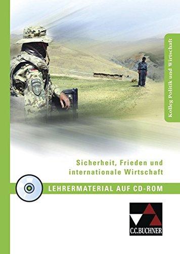 Sicherheit, Frieden und internationale Wirtschaft, Lehrermaterial auf CD-ROMFür die Oberstufe des Gymnasiums in Niedersachsen