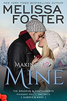 Making You Mine: Knox and Aubrey (The Bradens & Montgomerys (Pleasant Hill - Oak Falls) Book 5) by [Melissa Foster]
