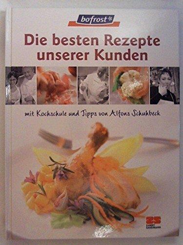 Bofrost. Die besten Rezepte unserer Kunden. Das Kochbuch.