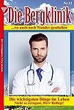 Die Bergklinik 11 – Arztroman: Die wichtigsten Dinge im Leben
