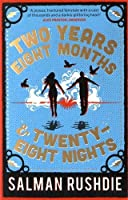 Two Years Eight Months and Twenty-Eight Nights by SALMAN RUSHDIE(1905-07-08)