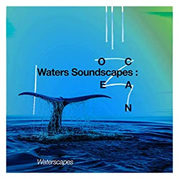 Waters Soundscapes: Ocean