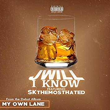 I Know (feat. Skthemosthated)