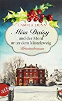 Miss Daisy und der Mord unter dem Mistelzweig: Kriminalroman