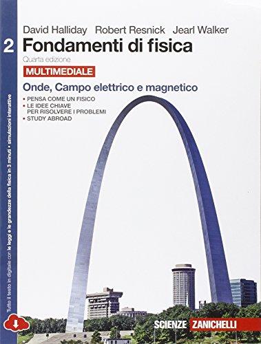Fondamenti di fisica. Per le Scuole superiori. Con e-book. Con espansione online. Onde, campo elettrico e magnetico (Vol. 2)