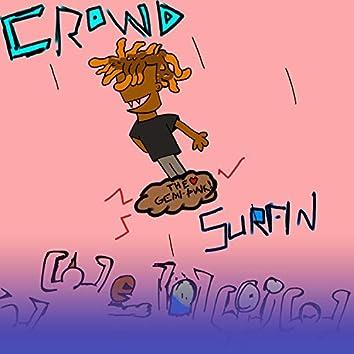 Crowd Surfin'
