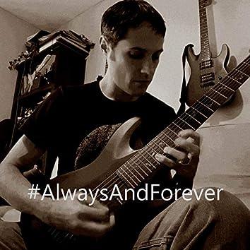#AlwaysAndForever