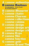 B comme Bauhaus: Un abécédaire du monde moderne par Sudjic