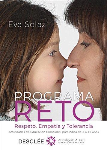 Programa RETO. Respeto, Empatía y Tolerancia. Actividades de Educación Emocional para niños de 3 a 12 años.: 0 (Aprender a ser)