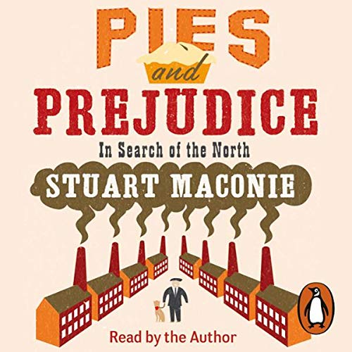 Pies and Prejudice                   By:                                                                                                                                 Stuart Maconie                               Narrated by:                                                                                                                                 Stuart Maconie                      Length: 5 hrs and 52 mins     146 ratings     Overall 4.6