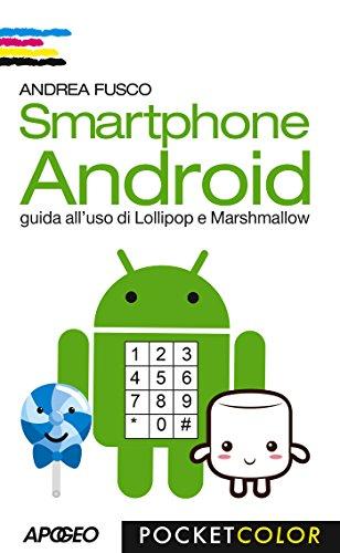 Smartphone Android: guida all'uso di Lollipop e Marshmallow (Vivere in digitale Vol. 1)