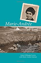 Marie-Andrée at Ten / Marie-Andrée à Dix Ans: Letters from her Island / Lettres de son Ile (English and French Edition)