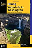 Hiking Waterfalls in Washington: A Guide to the State s Best Waterfall Hikes