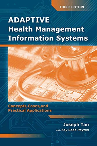 Adaptive Health Management Information Systems: Concepts, Cases, & Practical Applications: Concepts, Cases, & Practical