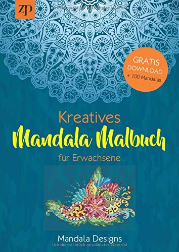 Kreatives Mandala Malbuch für Erwachsene: Kreatives Ausmalbuch zur Meditation, Achtsamkeit und als Entspannung Geschenk (Bonus: Gratis PDF mit 100 Mandalas zum Ausdrucken)