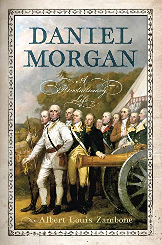 Compare Textbook Prices for Daniel Morgan: A Revolutionary Life 1 Edition ISBN 9781594163159 by Zambone, Albert Louis