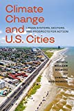 Climate Change and U.S. Cities: Urban Systems, Sectors, and Prospects for Action (Nca Regional Input Reports)