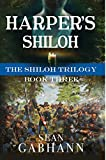 Harper's Shiloh: A Novel of the First Bloodiest Battle (English Edition)