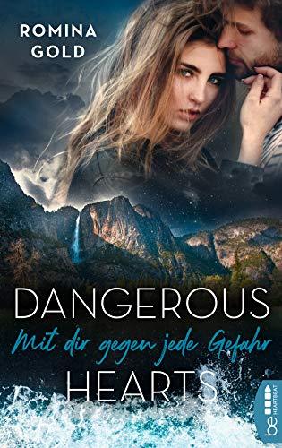 Dangerous Hearts - Mit dir gegen jede Gefahr (Montana-Romantic-Suspense-Reihe 2) von [Romina Gold]