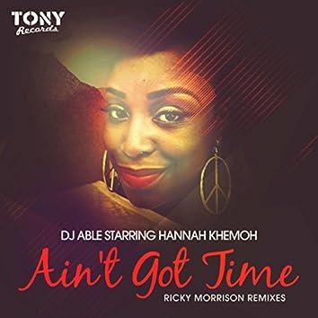 Ain't Got Time (Ricky Morrison Remixes) (K)