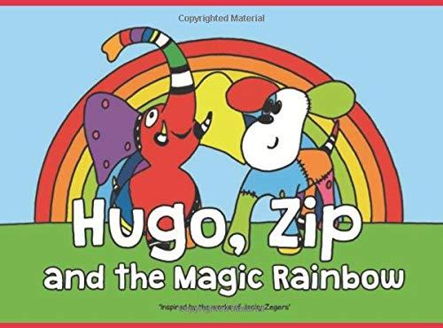 Hugo, Zip and The Magic Rainbow (The Rainbow Collection, Band 2)