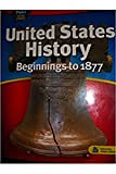 Holt Social Studies: United States History: Beginnings to 1877: Student Edition 2007