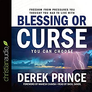 Blessing or Curse     You Can Choose              By:                                                                                                                                 Derek Prince                               Narrated by:                                                                                                                                 Basil Sands                      Length: 8 hrs and 26 mins     28 ratings     Overall 4.9