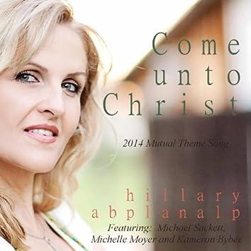 Come Unto Christ (feat. Michelle Moyer, Michael Sackett & Kameron Bybee)