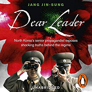 Dear Leader                   By:                                                                                                                                 Jang Jin-Sung                               Narrated by:                                                                                                                                 Daniel York                      Length: 11 hrs and 42 mins     98 ratings     Overall 4.8