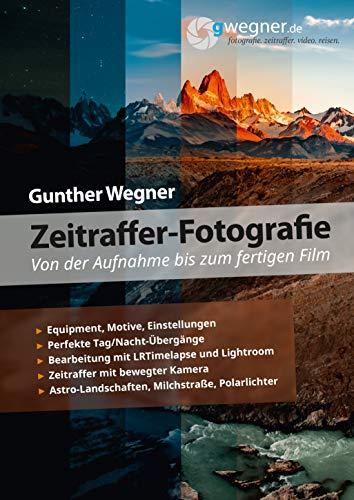 Zeitraffer-Fotografie - Von der Aufnahme bis zum fertigen Film