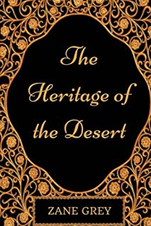 The Heritage of the Desert: By Zane Grey - Illustrated